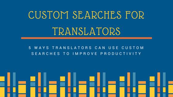 Custom Searches for Translators